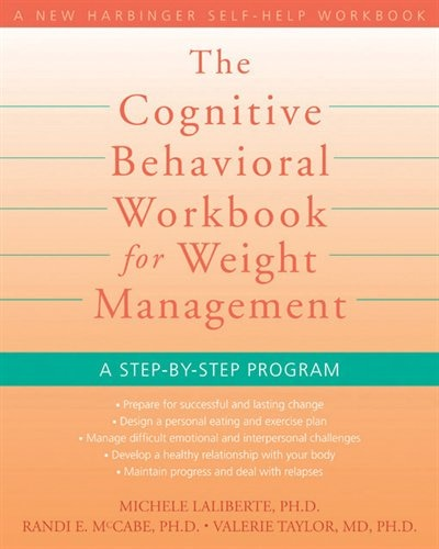 The Cognitive Behavioral Workbook for Weight Management: A Step-by-Step Program by Michele Laliberte