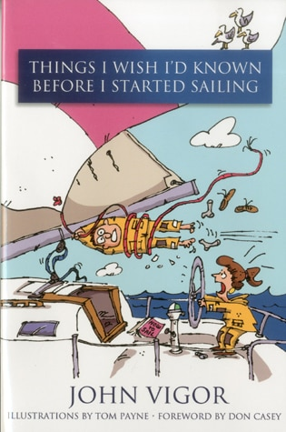 Things I Wish I'd Known Before I Started Sailing: Before I Started Sailing by John Vigor
