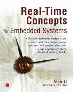 Real-Time Concepts for Embedded Systems by Qing Li