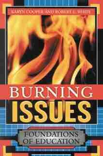 Burning Issues: Foundations of Education de Karyn Cooper