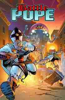 Battle Pope Volume 4: Wrath Of God by Robert Kirkman