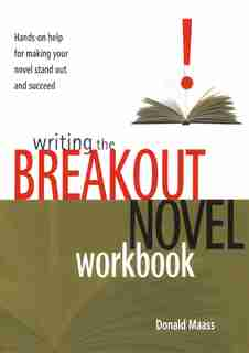 Writing the Breakout Novel Workbook: Writing The Breakout Novel Wor de Donald Maass