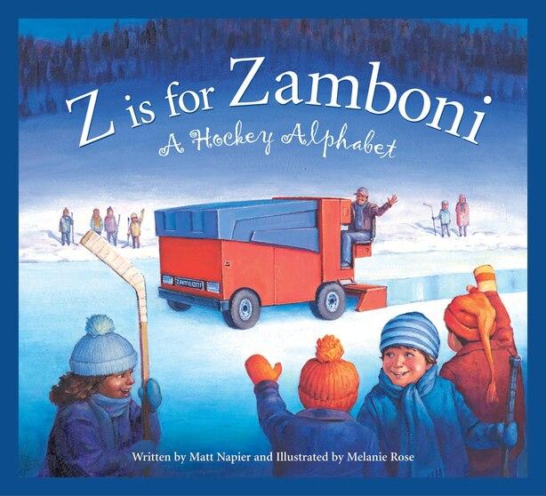 Z Is For Zamboni: A Hockey Alphabet by Matt Napier