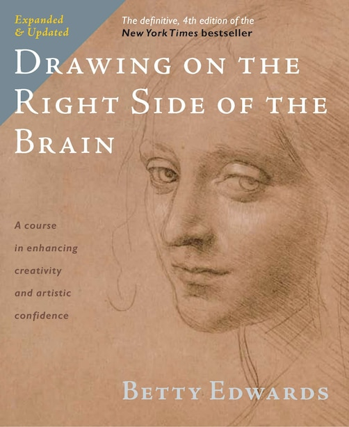 Drawing On The Right Side Of The Brain: The Definitive, 4th Edition de Betty Edwards