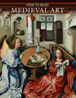 How To Read Medieval Art by Wendy A. Stein