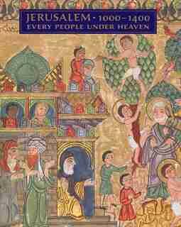 JERUSALEM 10001400: Every People Under Heaven by Barbara Drake Boehm