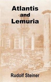 Atlantis And Lemuria by Rudolf Steiner