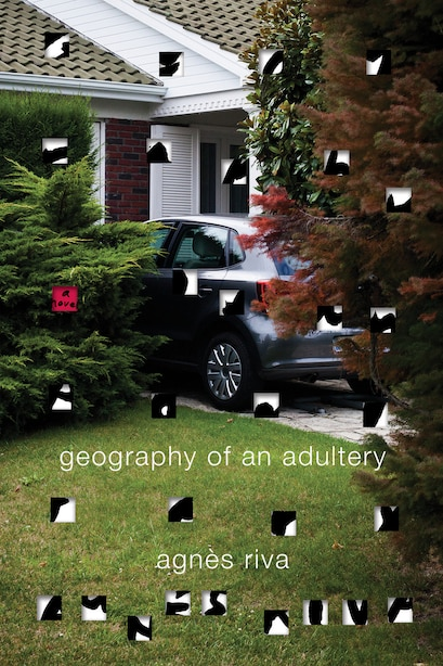 Geography Of An Adultery: A Novel by AGNÈS RIVA