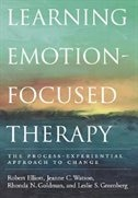 Learning Emotion-Focused Therapy: The Process-Experiential Approach to Change by Robert Elliott