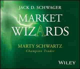 Market Wizards, Disc 8: Interview with Marty Schwartz: Champion Trader de Jack D. Schwager