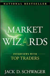 Market Wizards: Interviews With Top Traders de Jack D. Schwager
