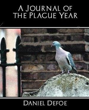 A Journal of the Plague Year by Defoe Daniel Defoe