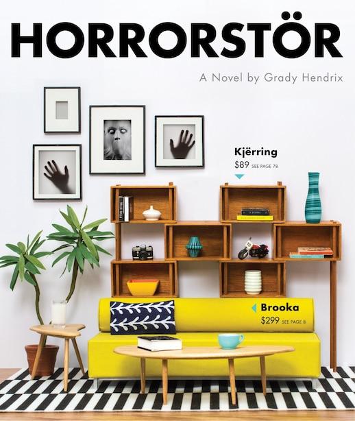 Horrorstor: A Novel by Grady Hendrix