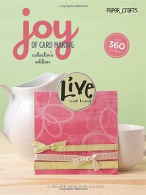 Joy of Cardmaking, Collector's Edition by Leisure Arts