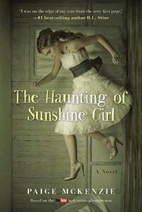 The Haunting of Sunshine Girl: Book One by Paige Mckenzie