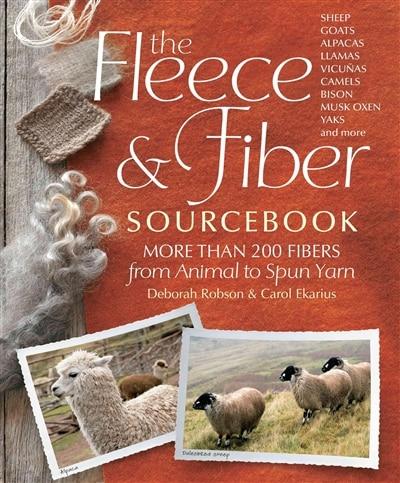 The Fleece & Fiber Sourcebook: More Than 200 Fibers, From Animal to Spun Yarn by Carol Ekarius