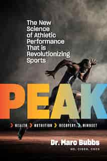 Peak: The New Science of Athletic Performance That is Revolutionizing Sports by Marc Bubbs