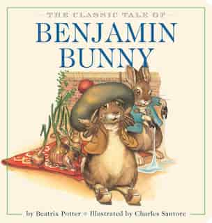 The Classic Tale of Benjamin Bunny Oversized Padded Board Book: The Classic Edition By #1 New York Times Bestselling Illustrator by Beatrix Potter