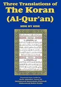 Three Translations Of The Koran (al-qur'an)-side-by-side - Hafiz Ali by Hafiz Abdullah Yusuf Ali