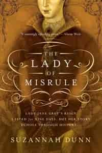 LADY OF MISRULE by Suzannah Dunn