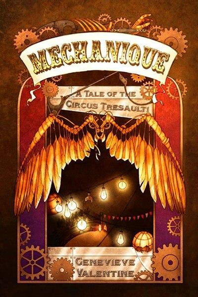 Mechanique: A Tale of the Circus Tresaulti de Genevieve Valentine