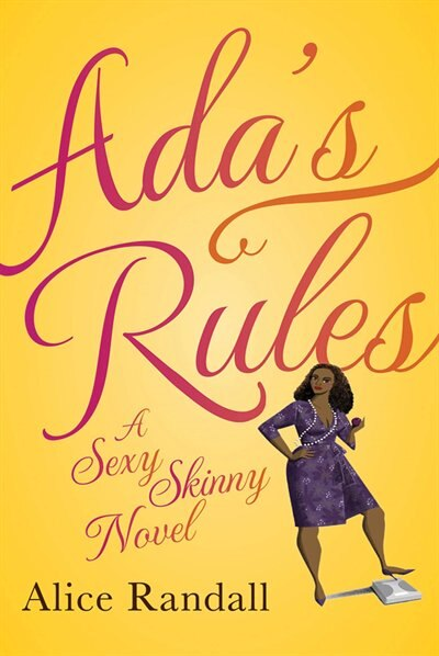 Ada's Rules: A Sexy Skinny Novel by Alice Randall