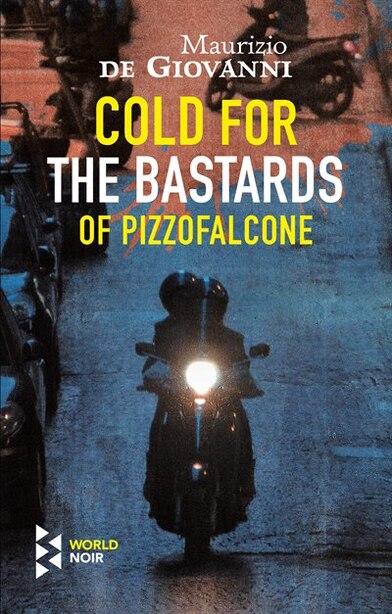 Cold For The Bastards Of Pizzofalcone de Maurizio de Giovanni