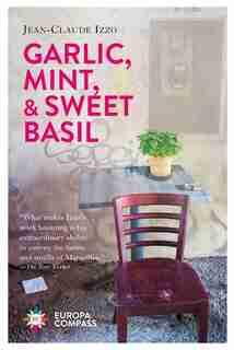 Garlic, Mint, & Sweet Basil by JEAN-CLAUDE IZZO