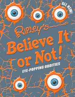 Ripley's Believe It Or Not! Eye-Popping Oddities de It Or Not! R Believe