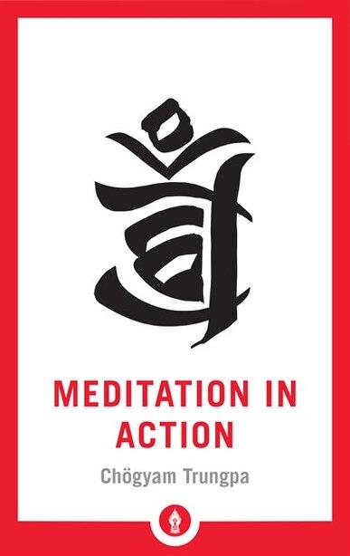 Meditation In Action de Chogyam Trungpa