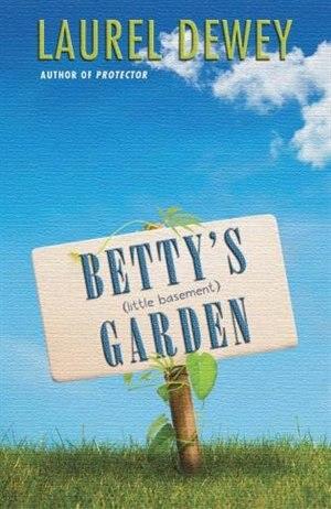 Betty's (Little Basement) Garden by Laurel Dewey