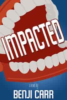 Impacted: A Novel by Benji Carr