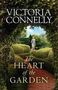 The Heart Of The Garden by Victoria Connelly