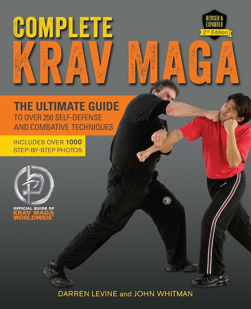 Complete Krav Maga: The Ultimate Guide to Over 250 Self-Defense and Combative Techniques by Darren Levine