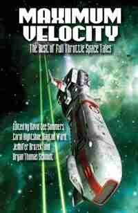 Maximum Velocity: The Best of the Full-Throttle Space Tales by Dayton Ward