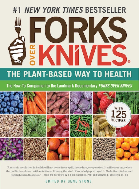 Forks Over Knives: The Plant-Based Way to Health by GENE STONE