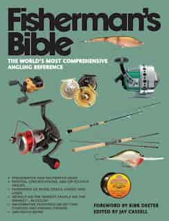 Fisherman's Bible: The World's Most Comprehensive Angling Reference by Jay Cassell