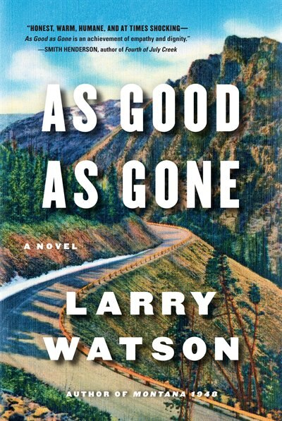 As Good As Gone: A Novel by Larry Watson