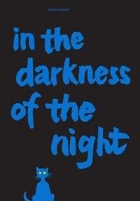 In The Darkness Of The Night: A Bruno Munari Artist's Book by Bruno Munari