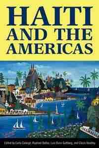 Haiti and the Americas by Carla Calargé