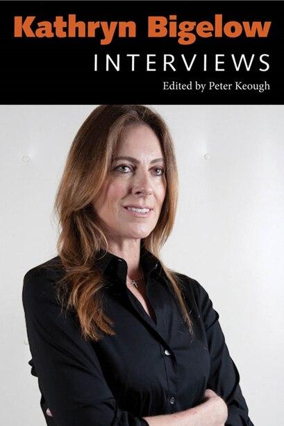 Kathryn Bigelow: Interviews de Peter Keough