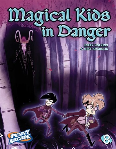 Penny Arcade Vol. 8: Magical Kids In Danger by Jerry Holkins