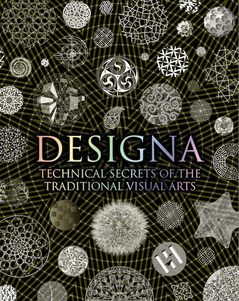 Designa: Technical Secrets Of The Traditional Visual Arts de Various Bloomsbury