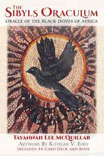 The Sibyls Oraculum: Oracle of the Black Doves of Africa de Tayannah Lee McQuillar