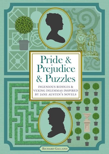 Pride & Prejudice & Puzzles: Ingenious Riddles & Vexing Dilemmas Inspired By Jane Austen's Novels de Richard Galland