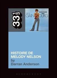 Serge Gainsbourg's Histoire De Melody Nelson de Darran Anderson