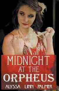 Midnight at the Orpheus by Alyssa Linn Palmer