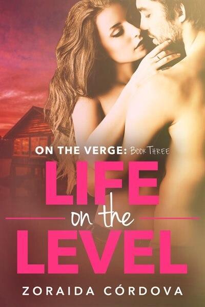 Life on the Level: On The Verge - Book Three by Zoraida Córdova