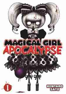 Magical Girl Apocalypse Vol. 1 by Kentaro Sato