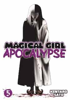 Magical Girl Apocalypse Vol. 5 by Kentaro Sato